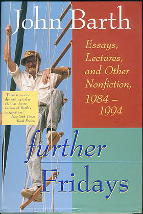 Further Fridays: Essays, Lectures, and Other Nonfiction, 1984-1994, Barth, John