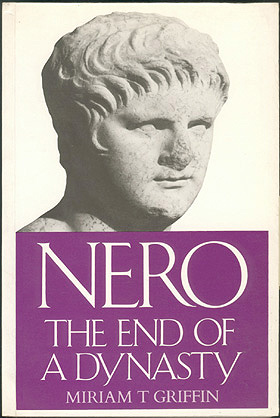 Nero: The End of a Dynasty, Griffin, Miriam T.