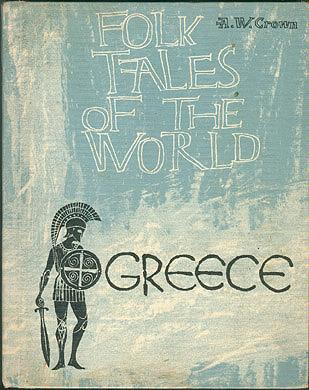 Folk Tales of the World: Greece, Crown, A. W.; Mitchell, Dean (illustrator)