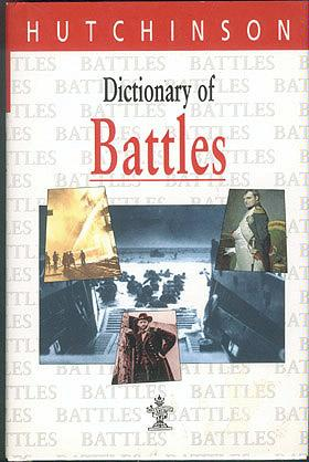 Hutchinson Dictionary of Battles, Hogg, Ian V.