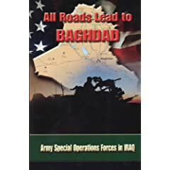 All Roads Lead to Baghdad: Army Special Operations Forces in Iraq
