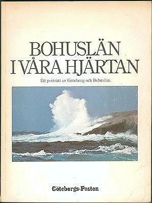 Bohuslan i Vara Hjartan: Ett Portratt av Goteborg och Bohuslan , Goteborgs-Posten