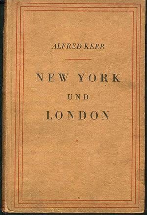 Newyork [New York] Und London: Sttten Des Geschicks: Zwanzig Kapitel Nach Dem Weltkrieg , Kerr, Alfred
