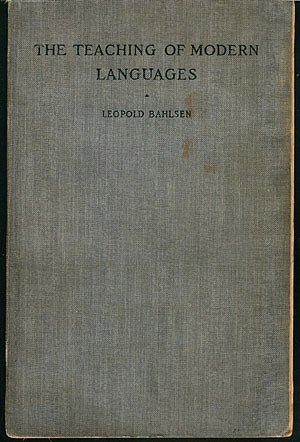 The Teaching of Modern Languages , Bahlsen, Leopold
