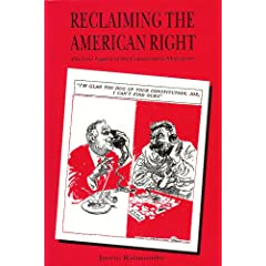 Reclaiming the American Right: The Lost Legacy of the Conservative Movement - A 1993 book by Justin Raimondo