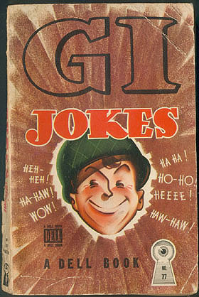 G. I.  Jokes: A Collection of the Best Jokes and Cartoons from Army and Navy Papers and Other Sources, Nielsen, Lou (compiler)