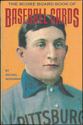The Score Board Book of Baseball Cards , Gershman, Michael