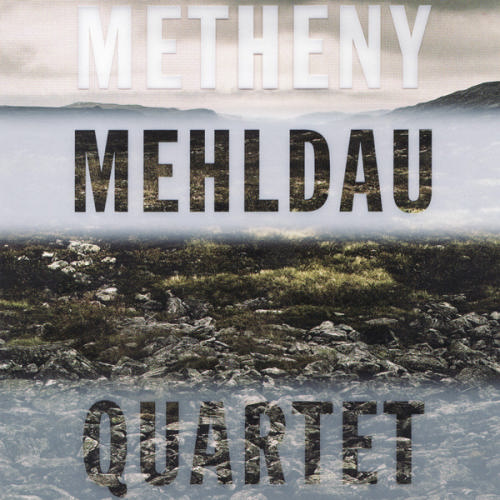 Metheny Mehldau Quartet. Metheny Mehldau Quartet