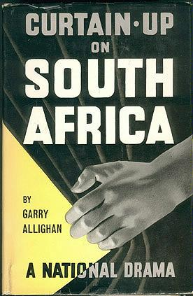 Curtain-up on South Africa: Presenting a National Drama, Allighan, Garry