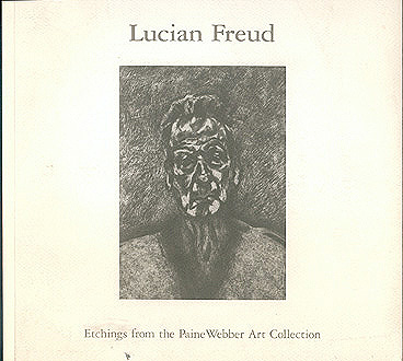 Lucian Freud: Etchings from the PaineWebber Art Collection, Cohen, David; Wilcox, Scott