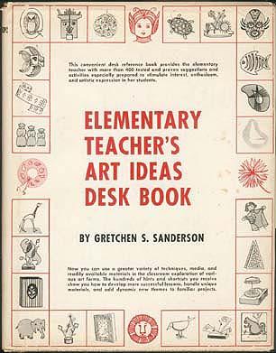 Elementary Teacher's Art Ideas Desk Book, Sanderson, Gretchen S.