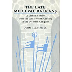 The Late Medieval Balkans: A Critical Survey from the Late Twelfth Century to the Ottoman Conquest