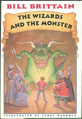 The Wizards and the Monster, Brittain, Bill; Warhola, James (illustr.)