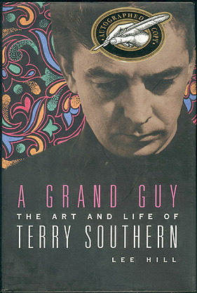 A Grand Guy: The Art and Life of Terry Southern, Hill, Lee