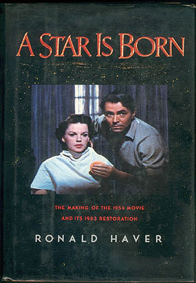 A Star Is Born: The Making of the 1954 Movie and Its 1983 Restoration , Haver, Ronald