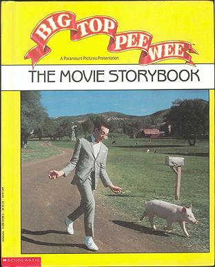 Big Top Pee-Wee: The Movie Storybook , Reubens, Paul; McGrath, George; Stine, Jovial Bob