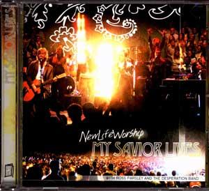 New Life Worship - My Savior Lives (2007)