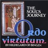 The Soul�s Journey - Ordo Virtutum, The Ritual of the Virtues (Fields/Tubb)