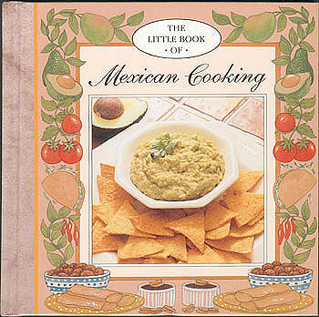 The Little Book of Mexican Cooking, Bacon, Josephine (editor)
