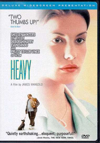 Heavy starring Liv Tyler. Directed by James Mangold.