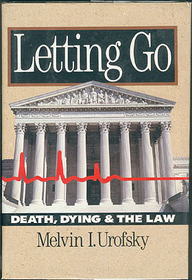 Letting Go: Death, Dying, and the Law , Urofsky, Melvin I.
