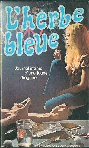 L'herbe Bleue: Journal Intime d'une Jeune Droguee , Anonyme; Anonymous
