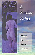 A Further Being: Stories, Gordon, Kirpal