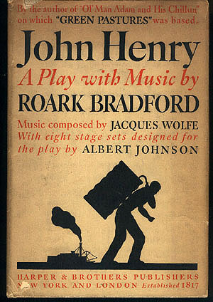 John Henry: A Play with Music, Bradford, Roark; Wolfe, Jacques (music composer); Johnson, Albert (set designer)