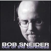 Bob Sneider: Out of the Darkness