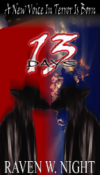 13 Days, Raven W. Night