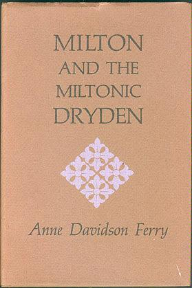 Milton and the Miltonic Dryden, Ferry, Anne Davidson