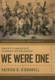 We Were One: Shoulder to Shoulder With the Marines Who Took Fallujah, written by Patrick K. O'Donnell