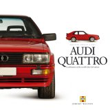 Audi Quattro: A Celebration of the World's First 4x4 Saloon (Haynes Great Cars)
