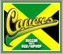 COVERS~REGGAE meets R&B/HIPHOP