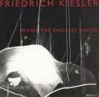 Friedrich Kiesler 1890-1965. Inside the Endless House