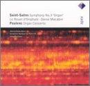 Saint-Sa醇Rns: Symphony No. 3 ¥'Organ¥'; Poulenc: Organ Concerto