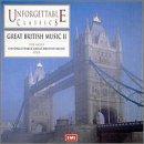 Unforgettable Classics: Great British Music, Vol. 2 2