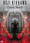 Cloudy Heart's KOJI KIKKAWA VISUAL CLIPS