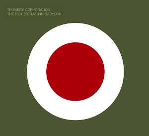 Thievery Corporation - Richest Man in Babylon - Zortam Music