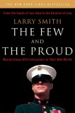The Few and the Proud: Marine Corps Drill Instructors in Their Own Words, written by Larry Smith