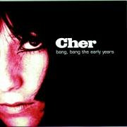Cher - Bang, Bang The Early Years - Zortam Music