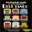 Blue Tango: Symphonic Pops by Leroy Anderson