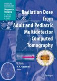 Radiation Dose from Adult and Pediatric Multidetector Computed Tomography (Medical Radiology / Diagnostic Imaging)