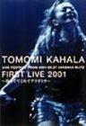TOMOMI KAHALA FIRST LIVE 2001~待っててくれてアリガトウ~