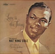 Nat King Cole - Love Is the Thing - Zortam Music