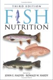 Fish Nutrition, written by John E. Halver / Ronald W. Hardy