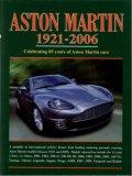 Aston Martin 1921-2006: Celebrating 85 Years of Aston Martin Cars