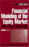 Financial Modeling of the Equity Market: From CAPM to Cointegration (Frank J. Fabozzi Series)