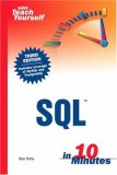 Sams Teach Yourself SQL in 10 Minutes, Third Edition ($11.55)