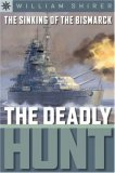 Sterling Point Books: The Sinking of the Bismarck: The Deadly Hunt (Sterling Point Books), written by William L. Shirer